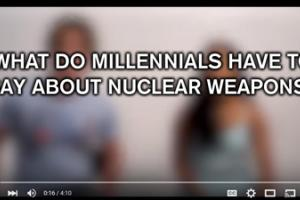 What do millennials have to say about nuclear weapons?