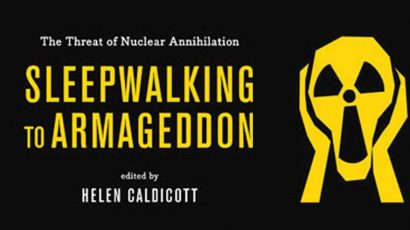 Helen Caldicott's new book, Sleepwalking to Armageddon