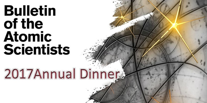 The Bulletin of the Atomic Scientists 2017 Annual Dinner and Meeting